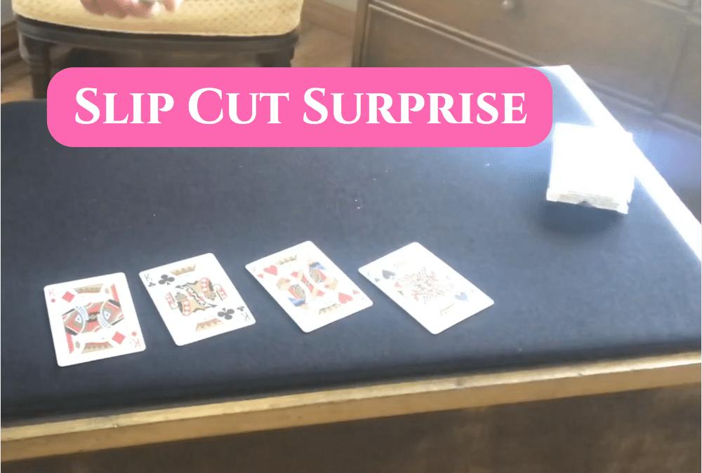 Slip Cut Surprise