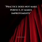practice does not make perfect, it makes improvements